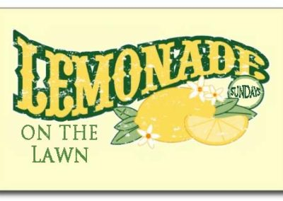 Lemonade on the Lawn – Gathering – Sundays, June 4-July 16