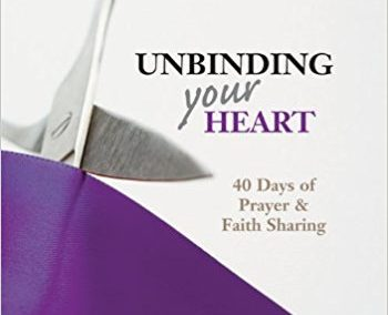 Unbinding Your Heart –  Small Groups – February 14-March 31