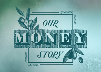 Our Money Story – Sermon Series – October 11-November 1